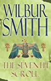 The Seventh Scroll: AND Gold Mine Wilbur Smith