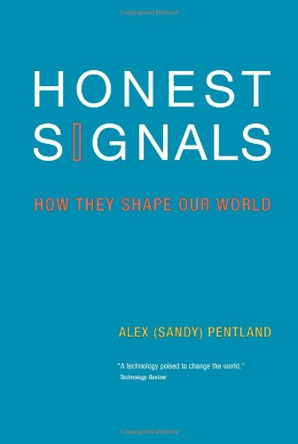Honest Signals: How They Shape Our World: 0 (Bradford Books)