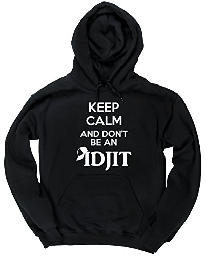 hippowarehouse-keep-calm-and-dont-be-an-idjit-unisex-hoodie-hooded-top
