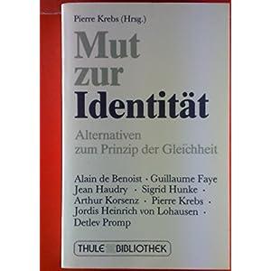 Mut zur Identität: Alternativen zum Dogma der Gleichheit