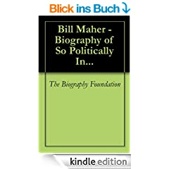 Bill Maher - Biography of So Politically In... (English Edition)
