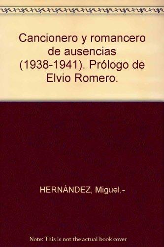 Cancionero Y Romancero De Ausencias (1938-1941)