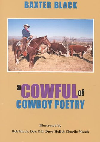 A Cowful of Cowboy Poetry, Baxter Black