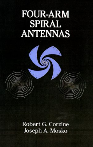 Four-Arm Spiral Antennas (Artech House Antenna Library)