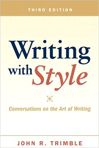 Writing with Style: Conversations on the Art of Writing (3rd Edition), Trimble, John R.