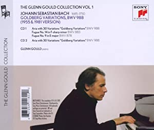 Glenn Gould Plays Bach: Goldberg Variations Bwv 988 - The Historic 1955 Debut Recording; The 1981 Digital Recording from Sony Music Classical