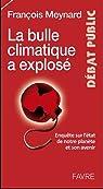 La v�rit� sur le climat et ses changements - enqu�te impartiale sur l'�tat de notre plan�te par Meynard