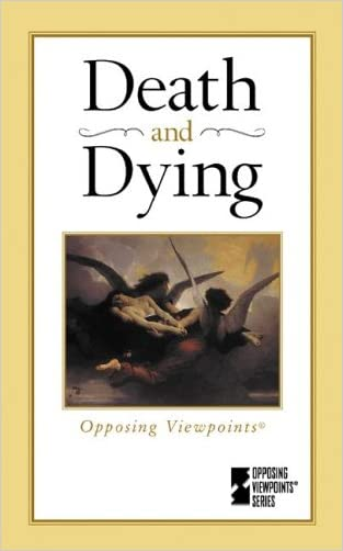 Death & Dying (Opposing Viewpoints Series)
