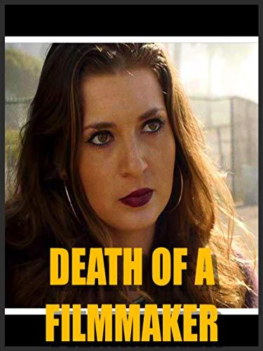 Death of a Filmmaker