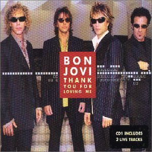 Bon Jovi - Thank You for Loving Me Pt.1 - Zortam Music