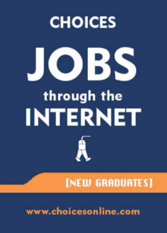 Choices Jobs Through the Internet: New Graduates