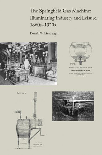 The Springfield Gas Machine: Illuminating Industry and Leisure, 1860s-1920s