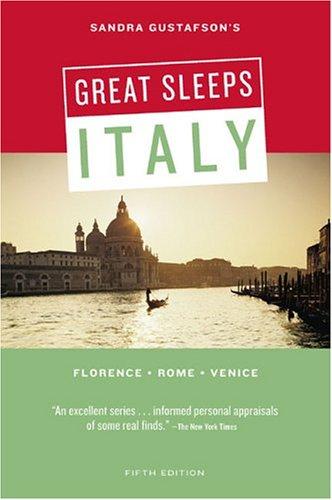 Sandra Gustafson's Great Sleeps Italy: Florence - Rome - Venice; Fifth Edition (Cheap Eats and Sleeps)