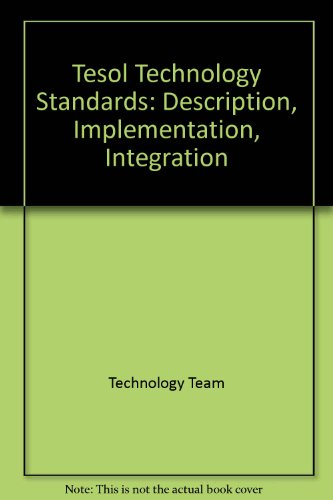 Tesol Technology Standards: Description, Implementation,...
