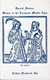 Special sisters: Woman in the European Middle Ages (0866630961) by Ide, Arthur Frederick