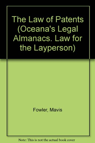 The Law of Patents (Oceana's Legal Almanacs. Law for the Layperson)