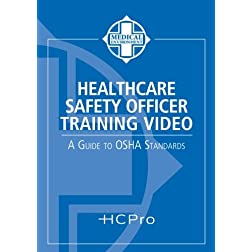 Healthcare Safety Officer Training Video: A Guide to OSHA Standards