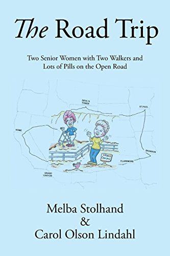 The Road Trip: Two Senior Women with Two Walkers and Lots of Pills on the Open Road