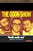 The Goon Show, Volume 14: Needle Nardle Noo  by The Goons Narrated by The Goons