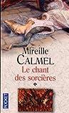 echange, troc Mireille Calmel - Le chant des sorcières