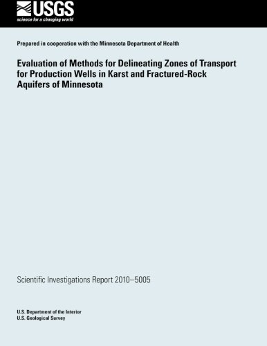 Evaluation of Methods for Delineating Zones of Transport for Production Wells in Karst and Fractured-Rock Aquifers of Minnesota PDF