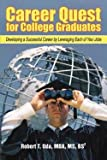 img - for Career Quest for College Graduates : Developing a Successful Career by Leveraging Each of Your Jobs (Paperback)--by Robert T. Uda [2005 Edition] book / textbook / text book