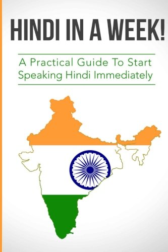Hindi in a Week!: The Ultimate Mini Crash Course For Beginners (India, Hindi Language, Hindi for Beginners)