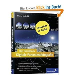 eBook Cover für  Das Praxisbuch Digitale Panoramafotografie Der Intensiv Workshop zur Panoramafotografie Das umfassende Handbuch zur digitalen Panoramafotografie mit anschaulichen Beispielen Galileo Design