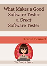 What Makes a Good Software Tester a Great Software Tester