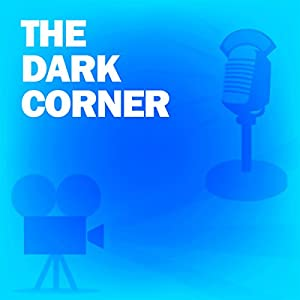 The Dark Corner (Dramatized) Radio/TV Program