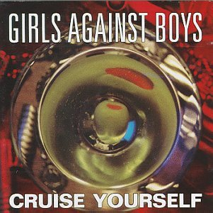 Original album cover of Cruise Yourself by Girls Against Boys