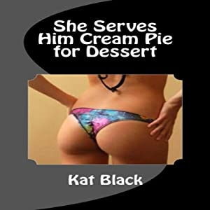 She Serves Him Cream Pie for Dessert Audiobook