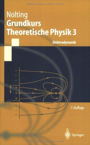 Grundkurs theoretische Physik. Bd.3 : Elektrodynamik