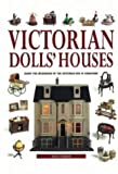 img - for Victorian Doll's Houses: Enjoy the Splendour of the Victorian Era in Miniature book / textbook / text book