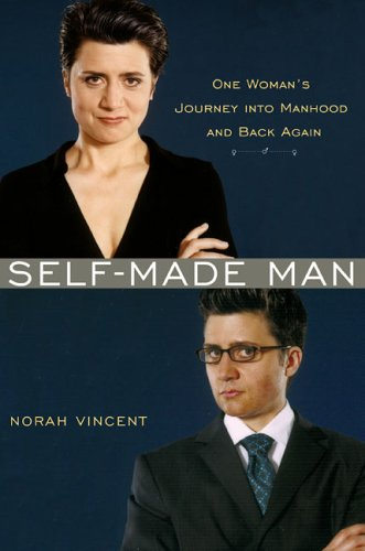 Self-Made Man: One Woman's Journey into Manhood and Back