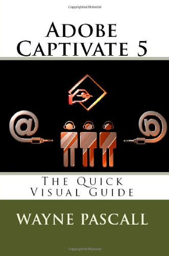 adobe-captivate-5-the-quick-visual-guide-by-wayne-pascall-2011-02-18