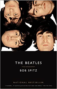 The Beatles: The Biography: Bob Spitz: 9780316013314