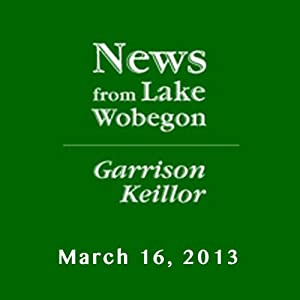 The News from Lake Wobegon from A Prairie Home Companion, March 16, 2013 | [Garrison Keillor]