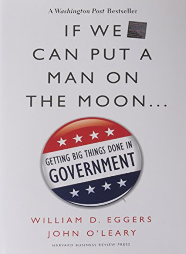 If We Can Put a Man on the Moon: Getting Big Things Done...