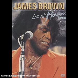 James Brown : Live at Montreux 1981