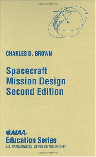 Spacecraft Mission Design, Second Edition (AIAA Education)