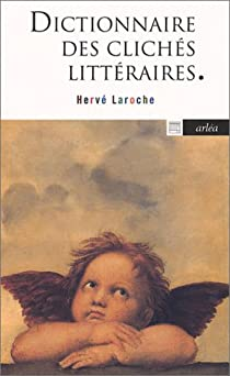 Dictionnaire des clich�s litt�raires par Laroche