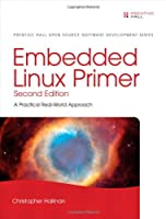 Embedded Linux Primer: A Practical Real-World Approach (2nd Edition) ebook download