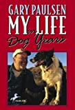 img - for [My Life in Dog Years] (By: Gary Paulsen) [published: July, 2004] book / textbook / text book