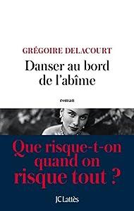 vignette de 'Danser au bord de l'abîme (Delacourt, Grégoire)'