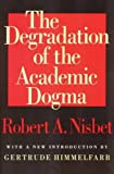 The Degradation of the Academic Dogma (Foundations of Higher Education)