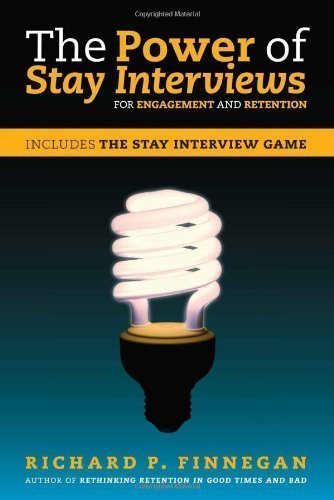 The Power of Stay Interviews for Engagement and Retention by Finnegan, Richard P. published by Society For Human Resource Management (2012)