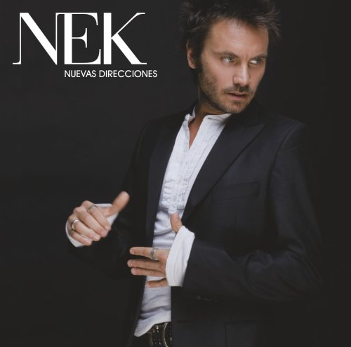 Nek - Nuevas Direcciones - Zortam Music