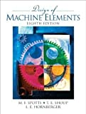 img - for Design of Machine Elements (8th Edition) [Hardcover] [2003] 8 Ed. Merhyle F. Spotts, Terry E. Shoup, Lee E. Hornberger book / textbook / text book