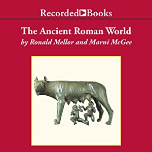 The Ancient Roman World | [Ronald Mellor, Marni McGee]